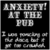 Anxiety! At The Pub