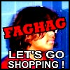 Fag Hag: Lets go shopping!